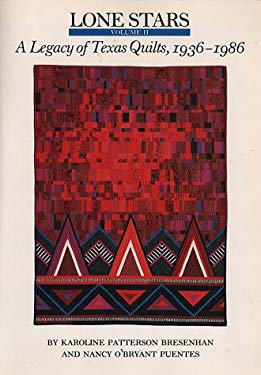Lone Stars, Volume II: A Legacy of Texas Quilts, 1936-1986 9780292746718