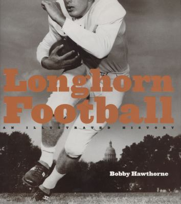 Longhorn Football: An Illustrated History 9780292714465