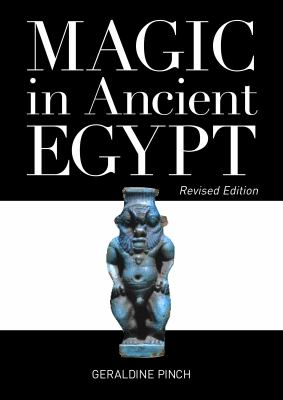 Magic in Ancient Egypt 9780292722620
