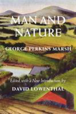 Man and Nature: Or, Physical Geography as Modified by Human Action 9780295983165