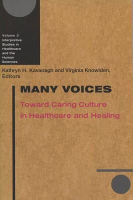 Many Voices: Toward Caring Culture in Healthcare and Healing 9780299197643