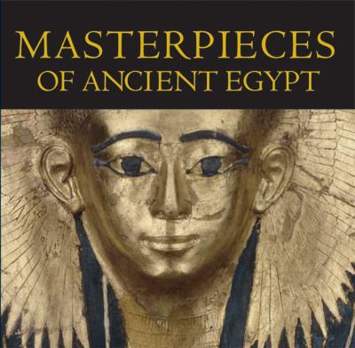 Masterpieces of Ancient Egypt 9780292716629