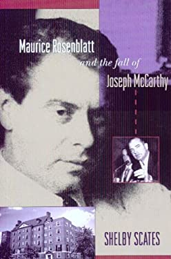 Maurice Rosenblatt and the Fall of Joseph McCarthy 9780295985947