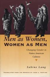 Men as Women, Women as Men: Changing Gender in Native American Cultures - Lang, Sabine / Long, Sabine / Vantine, John L.