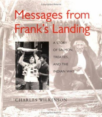 Messages from Frank's Landing: A Story of Salmon, Treaties, and the Indian Way 9780295980119