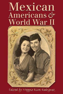 Mexican Americans & World War II 9780292706811