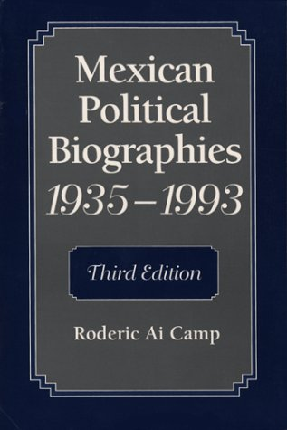 Mexican Political Biographies, 1935-1993: Third Edition