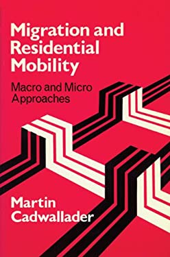 Migration and Residential Mobility: Macro and Micro Approaches 9780299134945