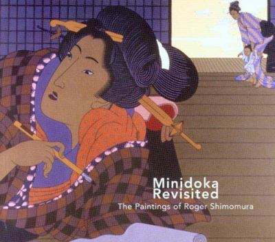 Minidoka Revisited: The Paintings of Roger Shimomura 9780295985831