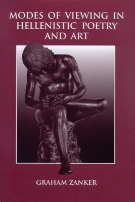 Modes of Viewing in Hellenistic Poetry and Art 9780299194543