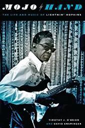 Mojo Hand: The Life and Music of Lightnin' Hopkins 20445846