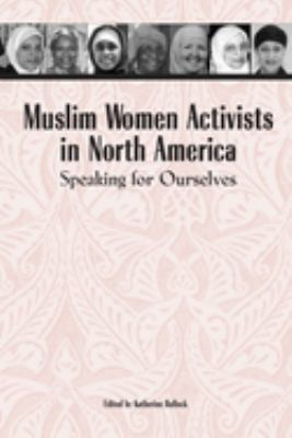 Muslim Women Activists in North America: Speaking for Ourselves 9780292706668