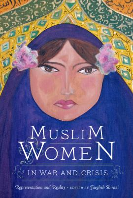 Muslim Women in War and Crisis: Representation and Reality 9780292721890