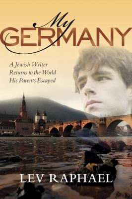 My Germany: A Jewish Writer Returns to the World His Parents Escaped 9780299231507