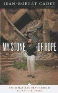 My Stone of Hope: From Haitian Slave Child to Abolitionist 9780292728530