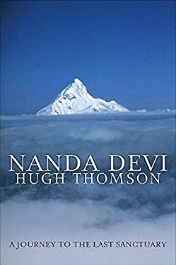 Nanda Devi: A Journey to the Last Sanctuary 9780297607533