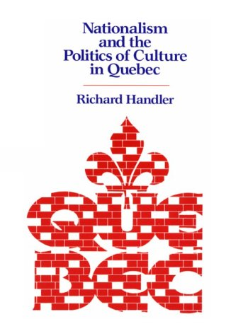 Nationalism and the Politics of Culture in Quebec 9780299115142