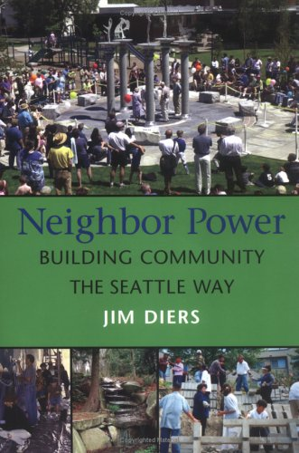 Neighbor Power: Building Community the Seattle Way 9780295984445