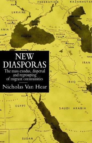 New Diasporas: The Mass Exodus, Dispersal, and Regrouping of Migrant Communities 9780295977133