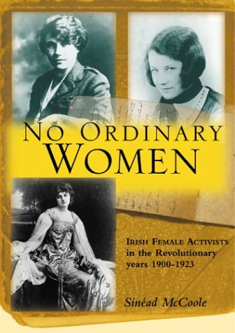 No Ordinary Women: Irish Female Activists in the Revolutionary Years 9780299195007