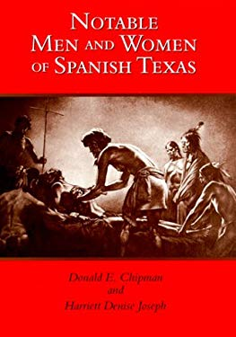 Notable Men and Women of Spanish Texas 9780292712171