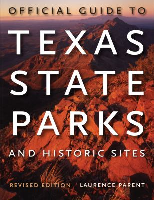 Official Guide to Texas State Parks and Historic Sites 9780292717268