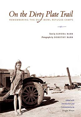 On the Dirty Plate Trail: Remembering the Dust Bowl Refugee Camps 9780292714458