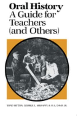 Oral History: A Guide for Teachers (And Others) 9780292760271