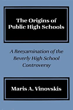 Origins Public High Schools 9780299104009
