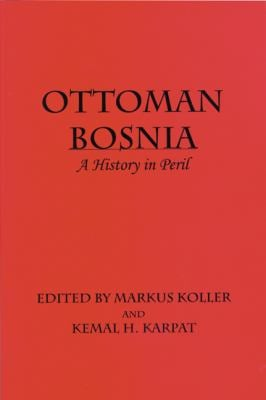 Ottoman Bosnia: A History in Peril
