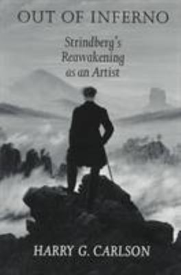 Out of Inferno: Strindberg's Reawakening as an Artist 9780295975641