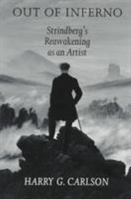 Out of Inferno: Strindberg's Reawakening as an Artist 9780295975641