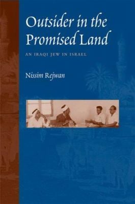 Outsider in the Promised Land: An Iraqi Jew in Israel 9780292712881