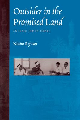 Outsider in the Promised Land: An Iraqi Jew in Israel 9780292722361
