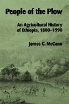 People of the Plow: An Agricultural History of Ethiopia, 1800-1990 9780299146146
