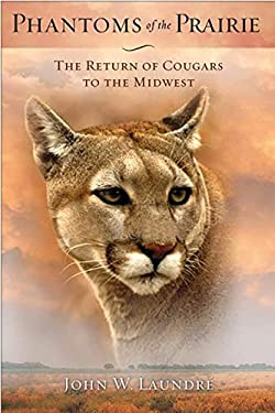Phantoms of the Prairie: The Return of Cougars to the Midwest 9780299287542