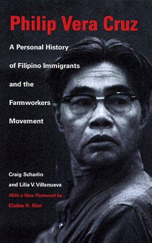 Philip Vera Cruz: A Personal History of Filipino Immigrants and the Farmworkers Movement 9780295979847