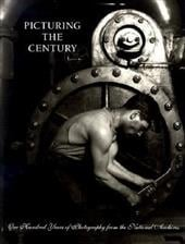 Picturing the Century: One Hundred Years of Photography from the National Archives