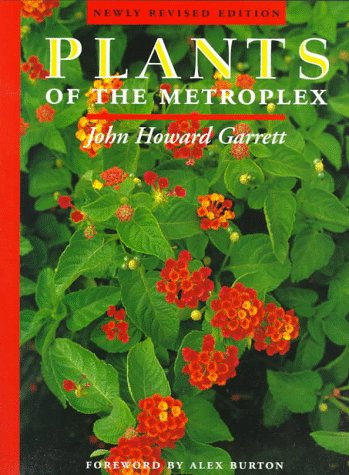 Plants of the Metroplex: Newly Revised Edition 9780292728158
