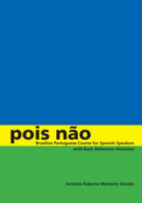 Pois Nao: Brazilian Portuguese Course for Spanish Speakers, with Basic Reference Grammar 9780292717817