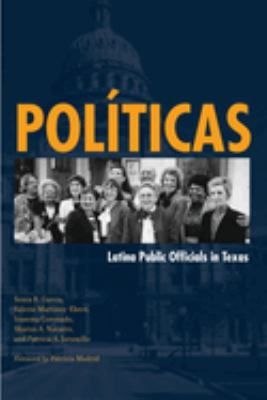 Politicas: Latina Public Officials in Texas 9780292717886