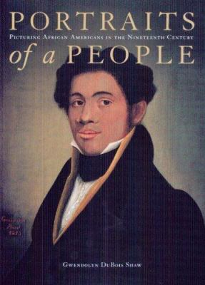 Portraits of a People: Picturing African Americans in the Nineteenth Century 9780295985718