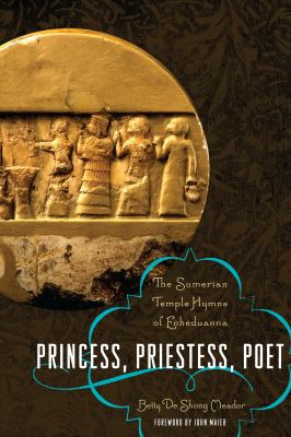Princess, Priestess, Poet: The Sumerian Temple Hymns of Enheduanna 9780292723535