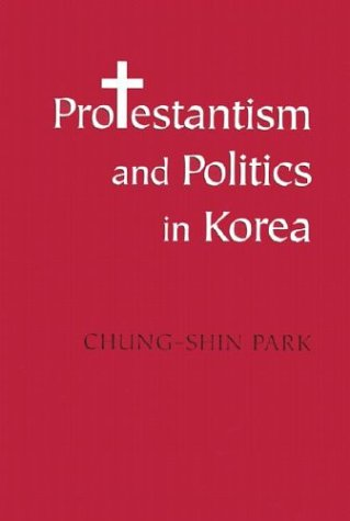 Protestantism Politics Korea-CL 9780295981499