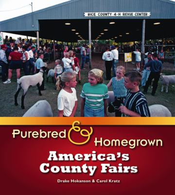 Purebred and Homegrown: America's County Fairs 9780299228200