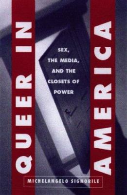 Queer in America: Sex, the Media, and the Closets of Power 9780299193744