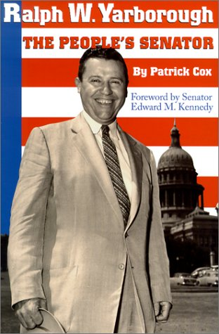 Ralph W. Yarborough: The People's Senator 9780292712430