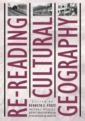 Re-Reading Cultural Geography 9780292724846