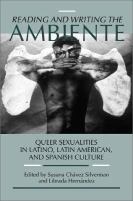 Reading & Writing the Ambiente: Queer Sexualities in Latino, Latin American, 9780299167844