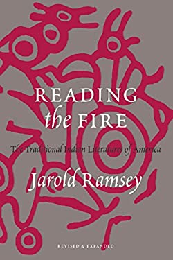 Reading the Fire: The Traditional Indian Literatures of America 9780295977874